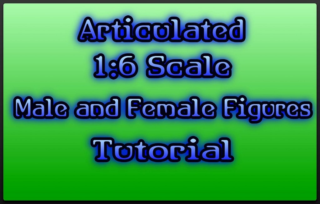 Tutorial - Action Figure and Fashion Dolls 01